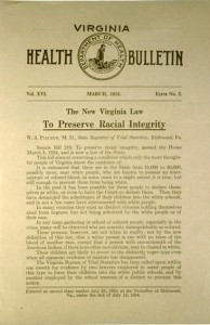 The work of Dr. Walter Plecker's Bureau of Vital Statistics would culminate in Virginia's 1924 Racial Integrity Act, which remained on the books until 1967.